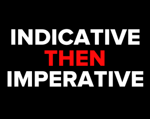 INDICATIVE THEN IMPERATIVE